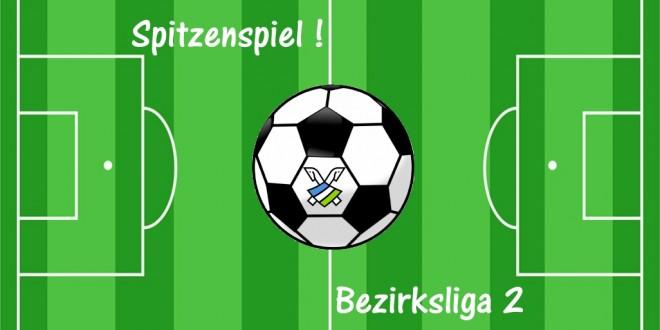 Fußball 1. Herren: Spitzenspiel in der Bezirksliga 2 (Staffel 2)